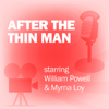 Lux Radio Theatre - After the Thin Man: Classic Movies on the Radio artwork