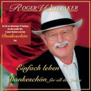 Einfach Leben - Best Of - Dankeschön für all die Jahre - Roger Whittaker - Roger Whittaker