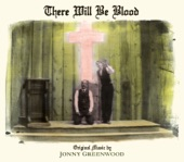 There Will Be Blood - There Will Be Blood