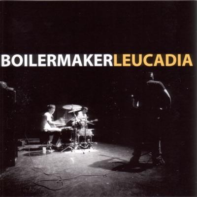 Leucadia - Boilermaker