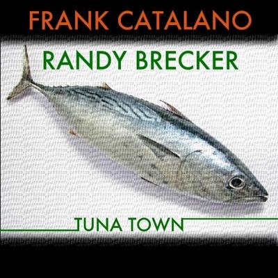 Tuna Town - Single - Randy Brecker
