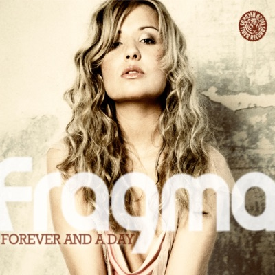 Fragma - Forever And A Day