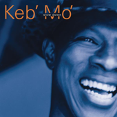 Slow Down - Keb' Mo'