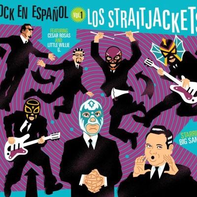 Rock en Español, Vol. 1 - Los Straitjackets