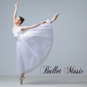 Ballet Music - ballet music - ballet music