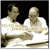 Yo-Yo Ma;Ennio Morricone - Sergio Leone Suite/Ecstasy of Gold from The Good, the Bad, and the Ugly
