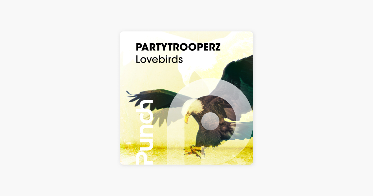 ‎Lovebirds - EP by Partytrooperz