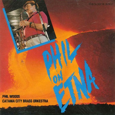 Phil On Etna - Phil Woods