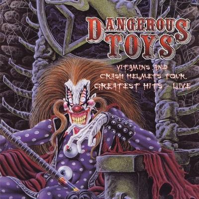 Vitamins and Crash Helmets Tour: Greatest Hits - Live - Dangerous Toys