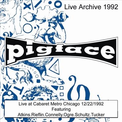 Live At Cabaret Metro Chicago IL 12/22/92 - Pigface