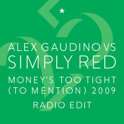 Money's Too Tight (To Mention) '09 (Alex Gaudino Radio Edit) - Simply Red