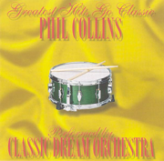 Greatest Hits Go Classic: The Music of Phil Collins - Classic Dream Orchestra - Classic Dream Orchestra