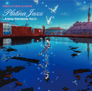 Anime Standards, Vol. 2 - Platina Jazz - Platina Jazz