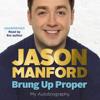 Jason Manford - Brung Up Proper: My Autobiography (Unabridged) artwork