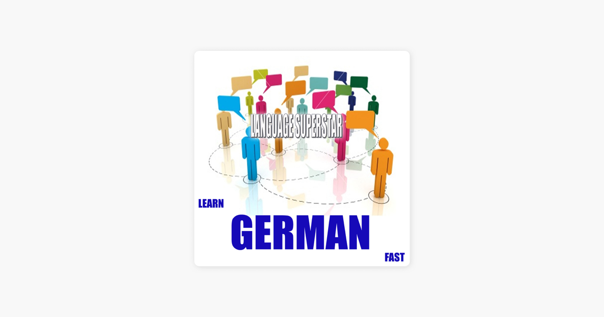Fast In German >> Learn German Fast By Language Superstar On Apple Music