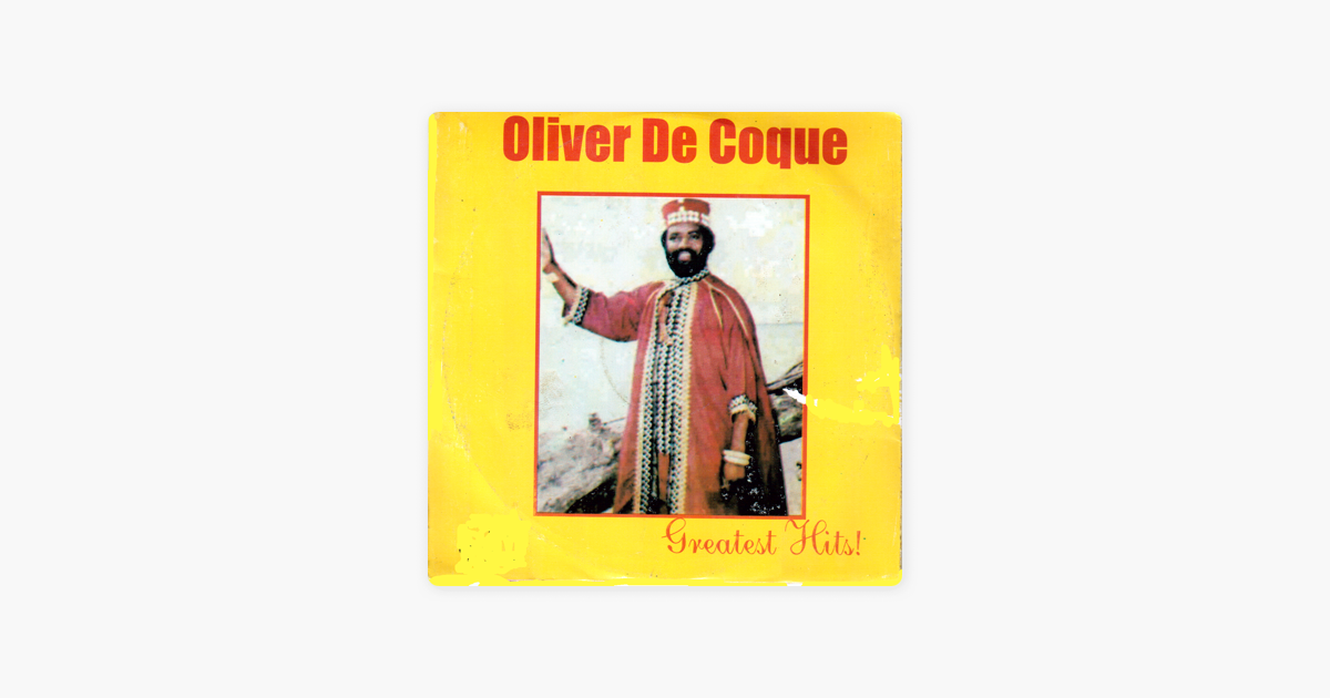 Greatest Hits by Oliver De Coque on Apple Music