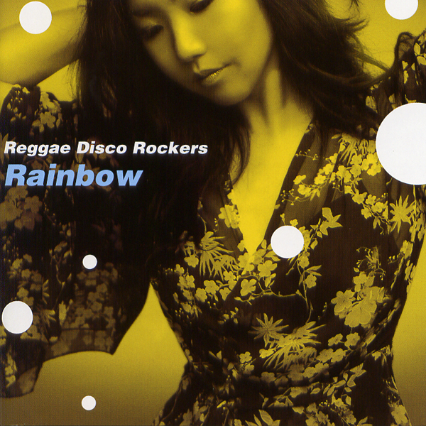 Reggae Disco Rockersの「Rainbo...