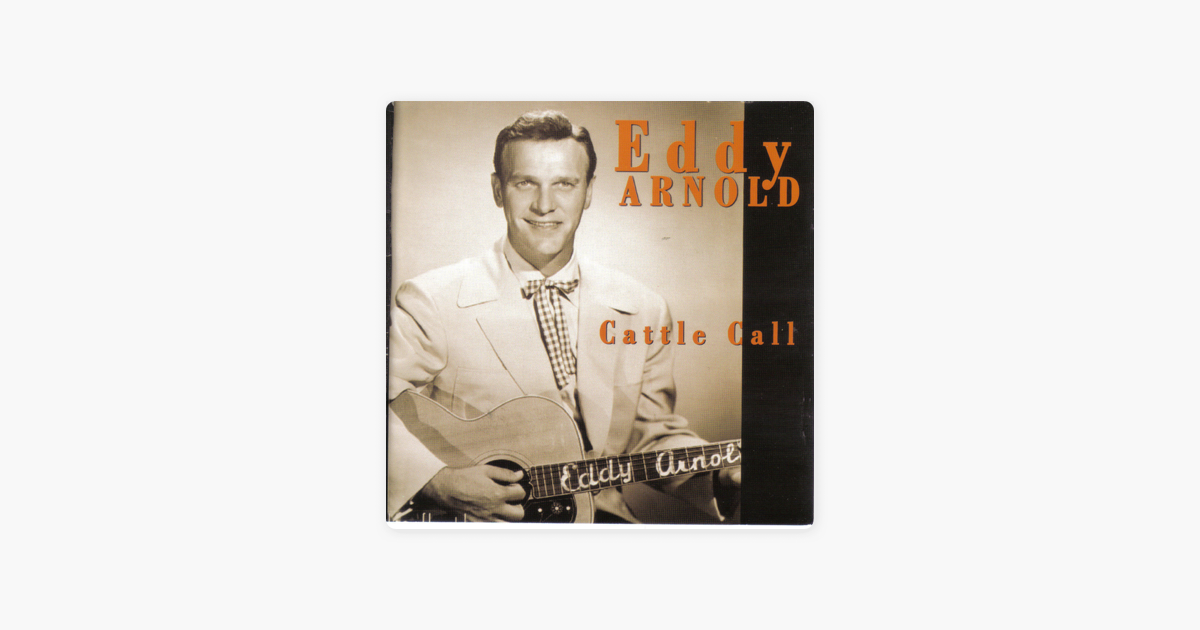 Cattle Call By Eddy Arnold On Itunes
