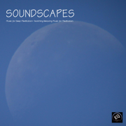 Soundscapes - Music for Deep Meditation. Soothing Relaxing Music with Nature Sounds for Relaxation and Meditation - Tranquil Music Sound of Nature - Tranquil Music Sound of Nature