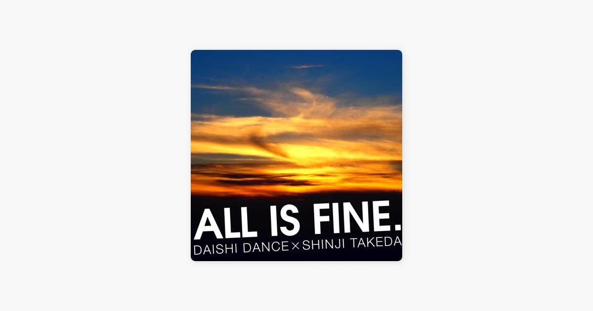 daishi dance x shinji takedaの all is fine single をapple musicで