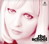 The School - I Love Everything