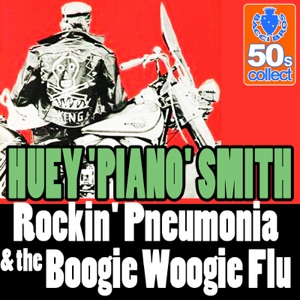 Rockin' Pneumonia & The Boogie Woogie Flu (Digitally Remastered) - Single