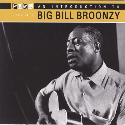 An Introduction to Big Bill Broonzy - Big Bill Broonzy