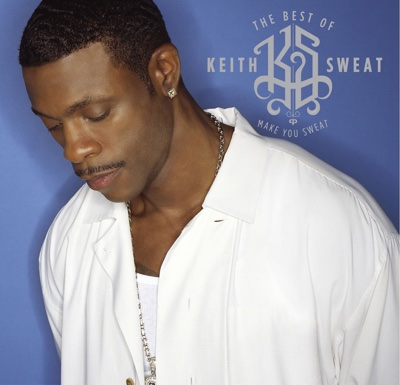 The Best of Keith Sweat: Make You Sweat (Remastered) - Keith Sweat album