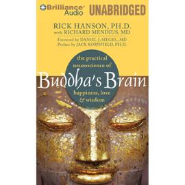 Buddha's Brain: The Practical Neuroscience of Happiness, Love & Wisdom (Unabridged) audiobook