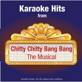 Karaoke Hits from - Chitty Chitty Bang Bang - The Musical