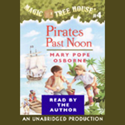 Download Magic Tree House, Book 4: Pirates Past Noon (Unabridged) Audio Book