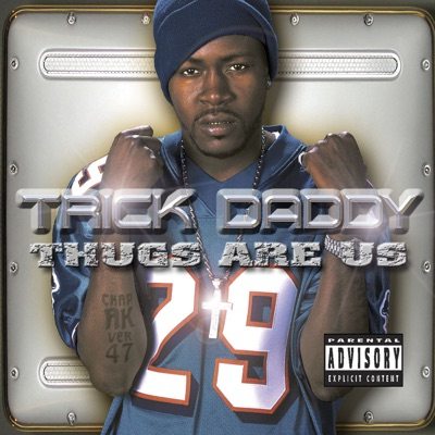 Thugs Are Us - Trick Daddy