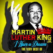 I Have a Dream - The Very Best Of - Martin Luther King Jr.