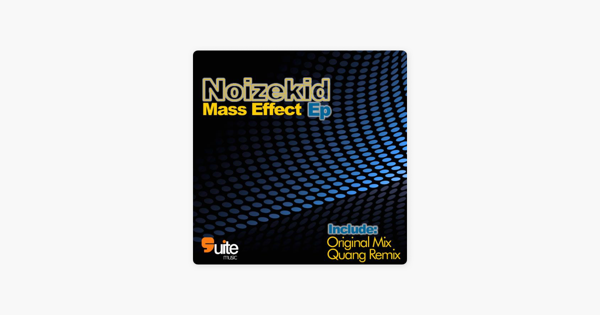 ‎Mass Effect - Single by Noizekid