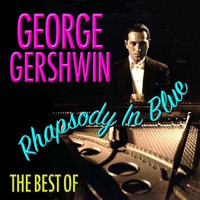 Rhapsody In Blue - Best Of - George Gershwin