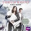 James Goss - Torchwood: First Born (Unabridged) artwork