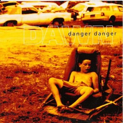 Dawn - Danger Danger