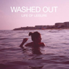 Feel It All Around - Washed Out
