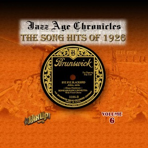The Song Hits of 1926 (Jazz Age Chronicles, Vol. 6)