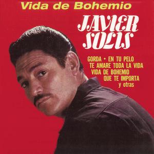 Javier Solís - Vida de Bohemio