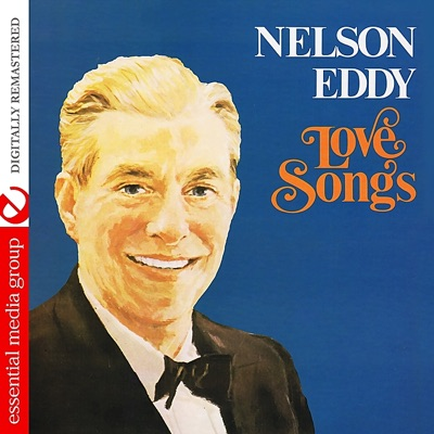 Love Songs - From The Archives (Digitally Remastered) - Nelson Eddy