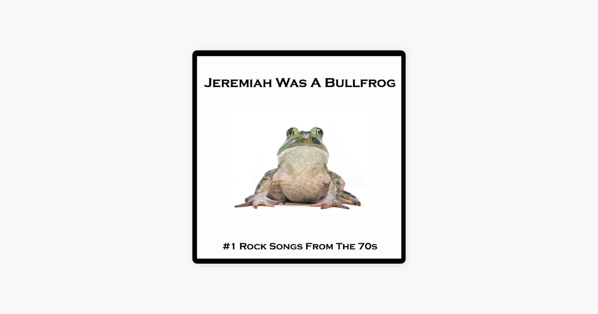 u200ejeremiah was a bullfrog