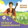 24 Carrot Diamond - Charlotte Diamond