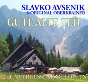 Gute Alte Zeit - Slavko & Original Oberkrainer Avsenik - Slavko & Original Oberkrainer Avsenik