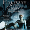 Halfway to the Grave: Night Huntress, Book 1 (Unabridged) - Jeaniene Frost