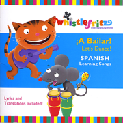 ¡A Bailar! Let's Dance! (Spanish Learning Songs for Kids/Canciones Infantiles) - Whistlefritz & Jorge Anaya - Whistlefritz & Jorge Anaya