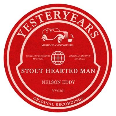 Stout Hearted Man - Nelson Eddy