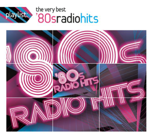 Various Artists - Playlist: The Very Best '80's Radio Hits