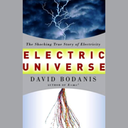 Download Electric Universe: The Shocking True Story of Electricity Audio Book