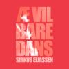 Sirkus Eliassen & Ben Kinx - Æ Vil Bare Dans artwork